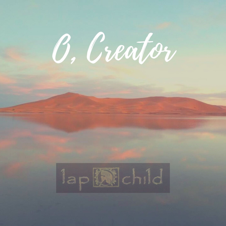 O' Creator by recording artist Lap Child