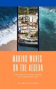 Making Waves on the Aegean Travel Adventure Romance Fiction